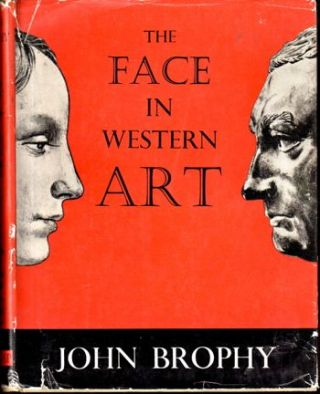 The Face in Western Art. John Brophy