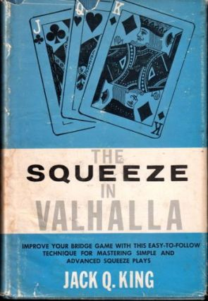 Squeeze in Valhalla. Jack Q. King