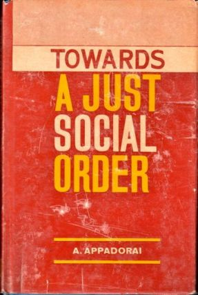 Towards A Just Social Philosophy. A. Appadorai