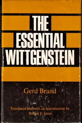 The Essential Wittgenstein. Gerd Brand