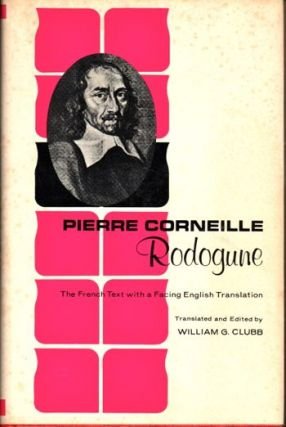 Rodogune: French Text with a Facing English Translation. Pierre Corneille