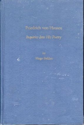 Friedrich von Hausen: Inquiries Into His Poetry. Hugo Bekker