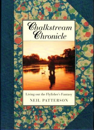 Chalkstream Chronicle. Neil Patterson