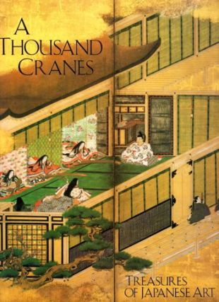 A Thousand Cranes: Treasures of Japanese Art. Henry Trubner
