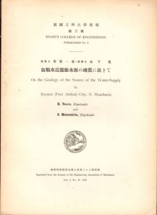 On the Geology of the Source of the Water Supply to Ryojun (Port Arthur) City, S. Manchuria. K...