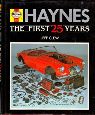 Haynes: the First 25 Years. Jeff Cllew.