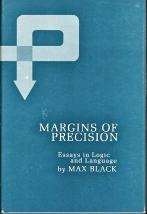 Margins of Precision: Essays in Logic and Language. Max Black