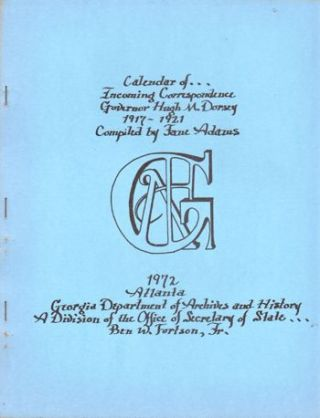 Calendar of Incoming Correspondence Governor Hugh M. Dorsey 1917-1921. Jane Adams