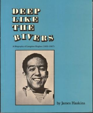 Deep Like the Rivers: A Biography of Langston Hughes. James Haskins