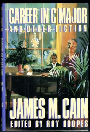 Career in C Major and Other Fiction. James M. Cain