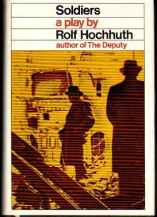 Soldiers: A Play. Rolf Hochhuth