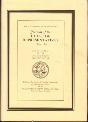 Journals of the House of Representatives, 1785-1786 (The State records of South Carolina). Lark...