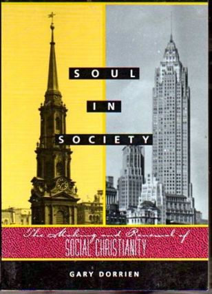 Soul in Society. Gary Dorrien