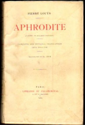 Aphrodite: A Novel of Ancient Manners. Pierre Louys