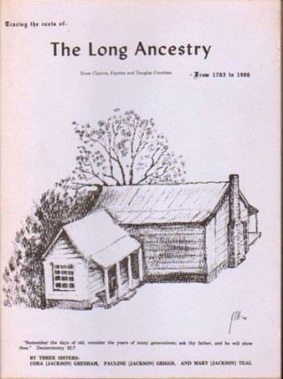 Tracing the Roots of the Long Ancestry From Clayton, Fayette, andDouglas Counties From1763 to...