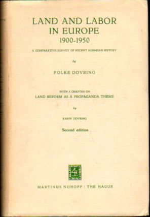 Land and Lobor in Europe 1900-1950: A Comparative Survey of Recent Agrarian History. Folke Dovring