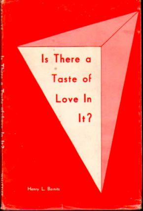 Is There A Taste of Love In It? Henry L. Barnitz.