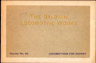 Locomotives For Export, Record No. 82. Baldwin Locomotive Works