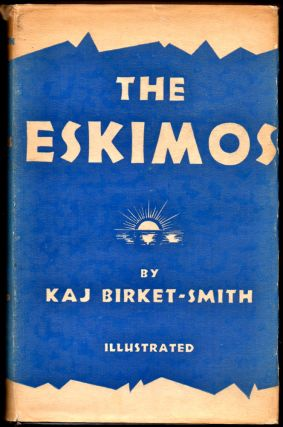 The Eskimos. Kaj Birket-Smith