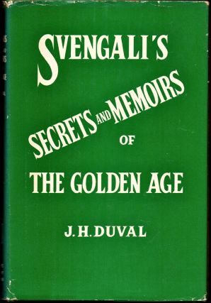 Svengali's Secrets and Memories of the Golden Age. J. H. Duval