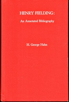 Henry Fielding: An Annotated Bibliography. Henry George Hahn