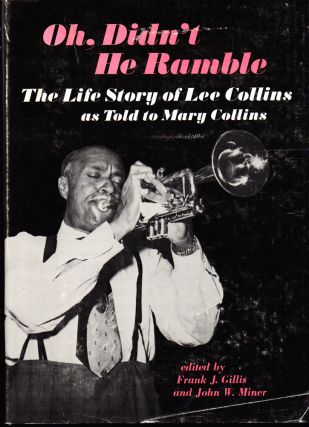 Oh, Didn't He Ramble: The Life Story of Lee Collins. Lee Collins
