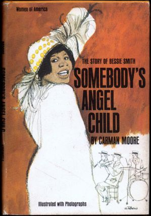 Somebody's Angel Child: The Story of Bessie Smith. Carman Moore.