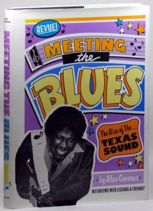 Meeting the Blues: the Rise of the Texas Sound. Alan B. Govenar.