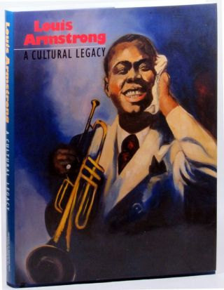 Louis Armstrong: A Cultural Legacy. Marc H. Miller.