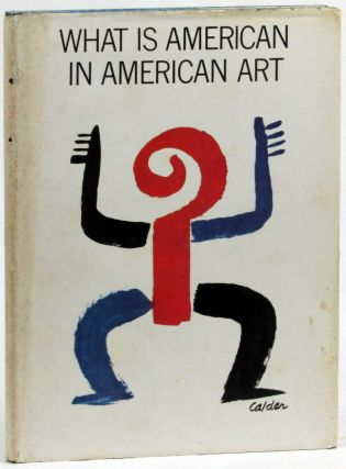 What is American in American Art. Jean Lipman