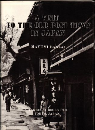 A Visit to the Old Post Town in Japan. Takeguchi Banzai