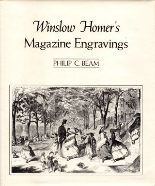 Winslow Homer's Magazine Engravings. Philip C. Beam