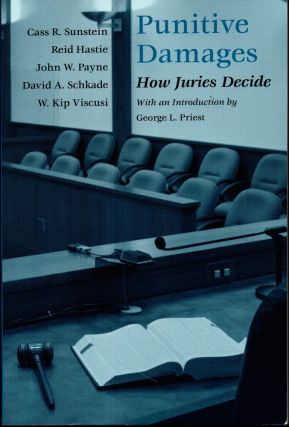 Punitive Damages: How Juries Decide. Cass R. Sunstein, Reid Hastie.