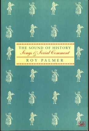 The Sound of History: Songs & Social Comment. Roy Palmer.