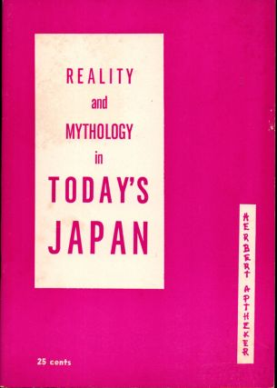 Reality and Mythology in Today's Japan. Herbert Aptheker