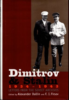 Dimitrov and Stalin, 1934-1943: Letters from the Soviet Archives. Alexander Dallin, Fridrikh...