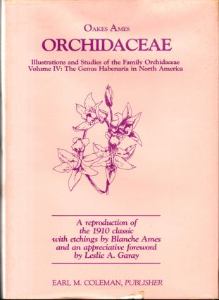 Orchidaceae Illustrations and Studies of the Family Orchidaceae Volume IV: The Genus Habenaria in...