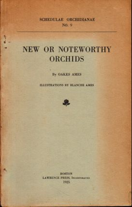 Schedulae Orchidianae No. 9: New or Noteworthy Orchids. Oakes Ames