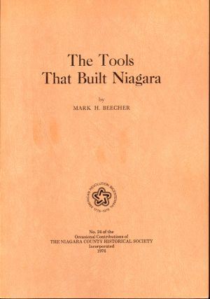 The Tools That Built Niagra. Mark H. Beecher