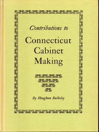 Contributions to Connecticut Cabinet Making. Houghton Bulkeley