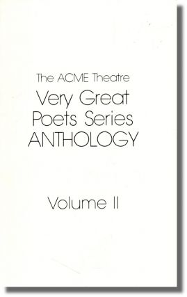 The Acme Theatre Very Great Poets Series Anthology Volume II. Dagny Chrome-Boulder, Merrick...