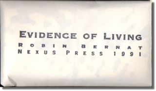 Evidence of Living. Robin Bernat
