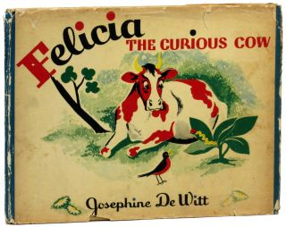Felicia the Curious Cow. Josephine De Witt