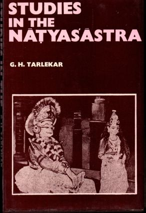 Studies in the Natyasastra: With Special Reference to the Sanskrit Drama in Performance. G. H....