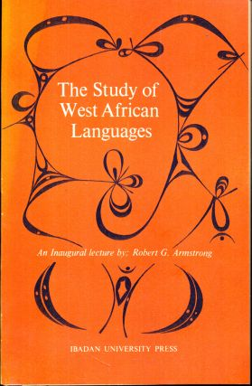The Study of West African Languages. Robert G. Armstrong