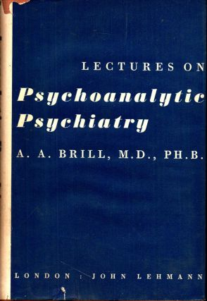Lectures on Psychoanalytic Psychiatry. A. A. Brill