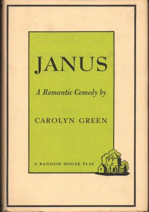 Janus: A Romantic Comedy. Carolyn Green