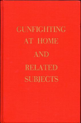 Gunfighting At Home and Related Subjects. E. R. Fenjohn