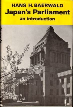 Japan's Parliament: An Introduction. Hans H. Baerwald