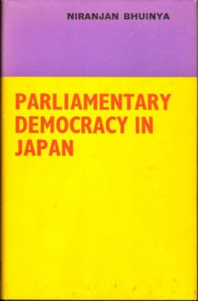 Parliamentary democracy in Japan. Niranjan Bhuinya
